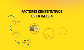 FACTORES CONSTITUTIVOS DE LA IGLESIA