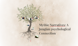 Mythic Narratives: A Jungian psychological Connection