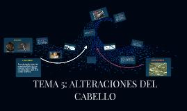 TEMA 5: ALTERACIONES DEL CABELLO