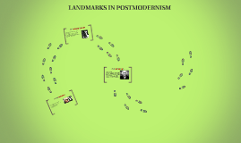 LANDMARKS IN POSTMODERNISM