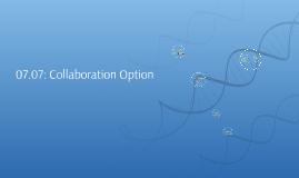 07.07: Collaboration Option