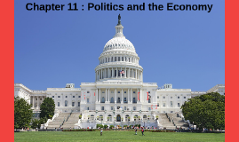 Chapter 11 : Politics and the Economy