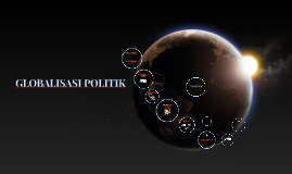 Copy of GLOBALISASI POLITIK