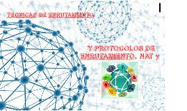 TECNICAS DE ENRUTAMIENTO Y PROTOCOLOS DE ENRUTAMIENTO. NAT y PAT