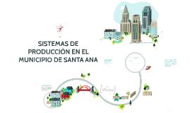 SISTEMAS DE PRODUCCIÓN EN EL MUNICIPIO DE SANTA ANA