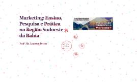 Marketing: Ensino, Pesquisa e Prática na Região Sudoeste da