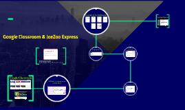 Google Classroom & JoeZoo Express