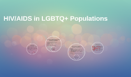 HIV/AIDS in LGBTQ Populations
