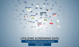 UTILIZING SCREENING DATA