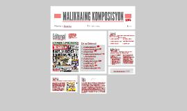 MALIKHAING KOMPOSISYON