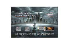 Understandng Dystopian Literature