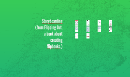 Storyboarding (from Flipping Out, a book about creating flip