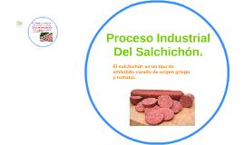 Proceso Industrial Del Salchichon.