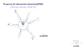 PROYECTO DE EDUCACIÓN EMOCIONAL(PEE):¿Quién soy,cómo soy, a dónde voy?