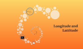 Longitude and Lattitude