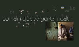 Copy of Somali Refugee Mental Health