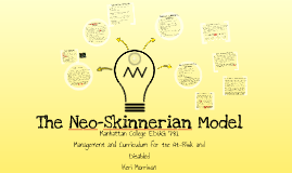 Copy of The Neo-Skinnerian Model