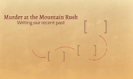 Murder at the Mountain Rush