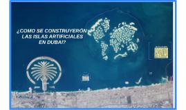 Copy of COMO SE CONSTRUYERON LAS ISLAS ARTIFICIALES EN DUBAI