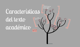 Copy of Características del texto académico