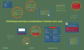 STRATEGIJA RAZVOJA SLOVENSKEGA TURIZMA 2012-2016