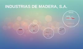 INDUSTRIAS DE MADERA, S.A.