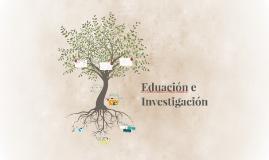 Eduación e Investigación