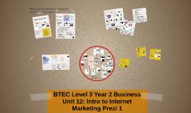 Copy of BTEC Level 3: Business: Unit 12 Internet Marketing