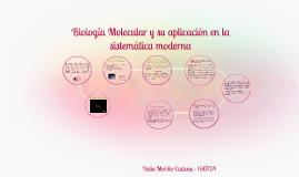 Copy of Biología Molecular y su aplicación en la sistemática