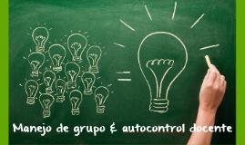 Manejo de grupo & autocontrol docente
