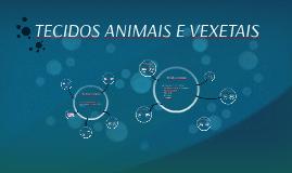 TECIDOS ANIMAIS E VEXETAIS