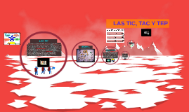 LAS TIC, TEC Y TAP