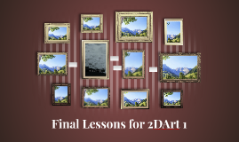 Final Lessons for 2DArt 1
