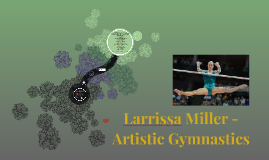 Larrissa Miller - Artistic Gymnastics