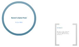 Raven's Gate Prezi