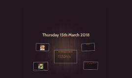 Thursday 15th March 2018