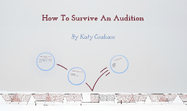 How to Survive An Audition