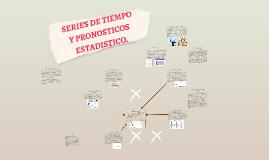 SERIES DE TIEMPO Y PRONOSTICOS ESTADISTICO.