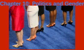 Chapter 10: Politics and Gender