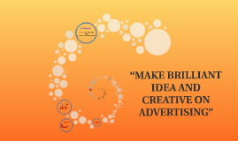 """MAKE BRILLIANT IDEA"