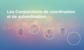 Les Conjonctions de coordination et de subordination