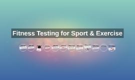 Fitness Testing for Sport & Exercise