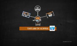 TAYLOR EN ALPINA