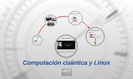 Computación cuántica y Linux