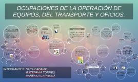 OCUPACIONES DE LA OPERACIÓN DE EQUIPOS, DEL TRANSPORTE Y OFI