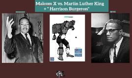 Copy of Malcom X vs. Martin Luther King