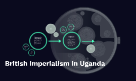 British Imperialism in Uganda