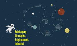 Copy of Rebolusyong Siyentipiko, Enlightenment, Industrial