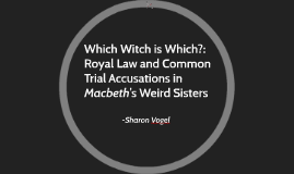Which Witch is Which?: Royal Law and Common Trial Accusation