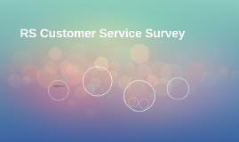 RS Customer Service Survey